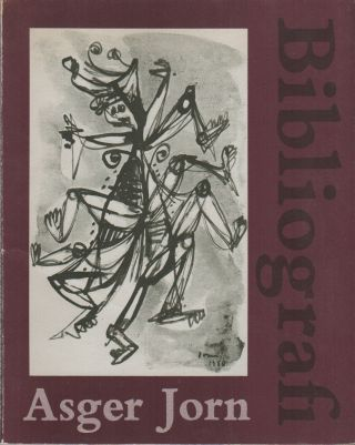 BIBLIOGRAFI OVER ASGER JORNS SKRIFTER TIL 1963 = A BIBLIOGRAPHY OF ASGER JORN'S WRITINGS TO 1963