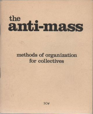 METHODS OF ORGANIZATION FOR COLLECTIVES. The Anti-Mass