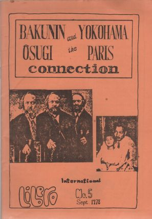 BAKUNIN, SUGI AND THE YOKOHAMA-PARIS CONNECTION: Libero International - No. 5 - Sept. 1978