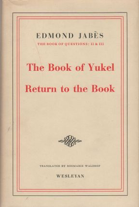 THE BOOK OF QUESTIONS; THE BOOK OF YUKEL; RETURN TO THE BOOK