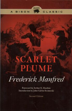 SCARLET PLUME: Second Edition. Frederick MANFRED, John Calvin Rezmerski, Introduction