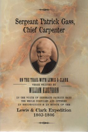 SERGEANT PATRICK GASS, CHIEF CARPENTER: On the Trail with Lewis & Clark