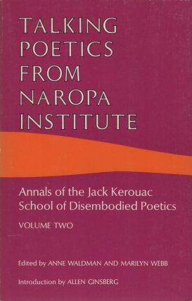 TALKING POETICS FROM NAROPA INSTITUTE: Annals of the Jack Kerouac School of Disembodied Poetics [Two-Volume Set]