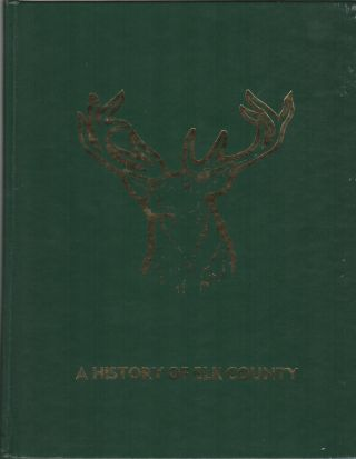 A HISTORY OF ELK COUNTY, PENNSYLVANIA 1981