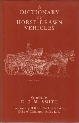 A DICTIONARY OF HORSE-DRAWN VEHICLES
