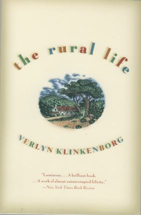 THE RURAL LIFE. Verlyn KLINKENBORG