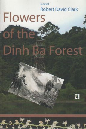 FLOWERS OF THE DINH BA FOREST. Robert David CLARK