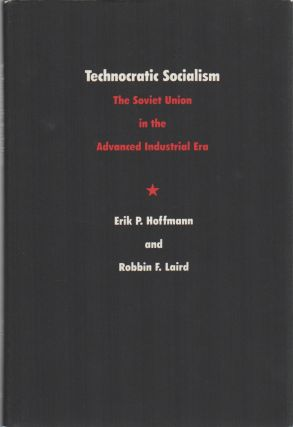 TECHNOCRATIC SOCIALISM: The Soviet Union in the Advanced Industrial Era