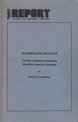 BANKROLLING BALLOTS: The Role of Business in Financing State Ballot Question Campaigns (CEP /...