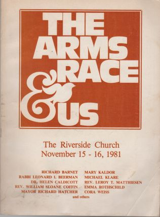 THE ARMS RACE AND US: The Riverside Church Disarmament Program Fourth Annual Conference November...