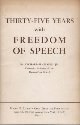 THIRTY-FIVE YEARS WITH FREEDOM OF SPEECH. Zechariah CHAFEE, Jr