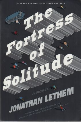 THE FORTRESS OF SOLITUDE. Jonathan LETHEM
