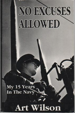 NO EXCUSES ALLOWED: My 15 Years in the Navy