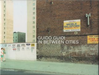 GUIDO GUIDI: In Between Cities: Un Itinerario Attraverso L'Europa 1993/1996
