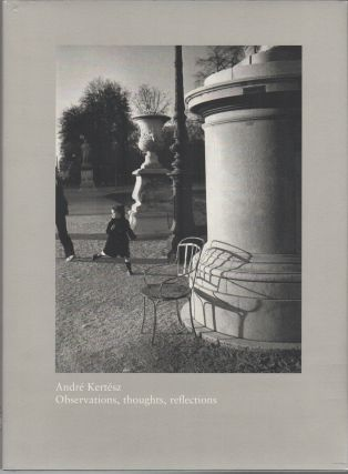 OBSERVATIONS, THOUGHTS, REFLECTIONS: An Exhibition of Photographs from 1914-1985 [,] Essays by...