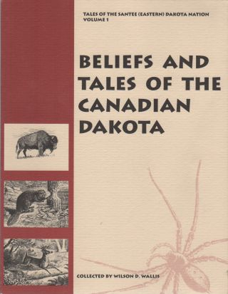 BELIEFS AND TALES OF THE CANADIAN DAKOTA