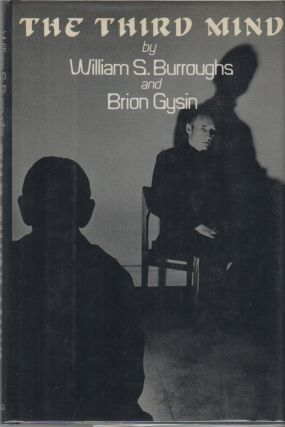 THE THIRD MIND. William S. BURROUGHS, Brion Gysin