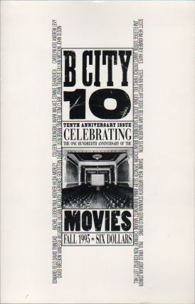 B CITY 10: 10th Anniversary Issue Celebrating the 100th Anniversary of the Movies - Fall 1995....