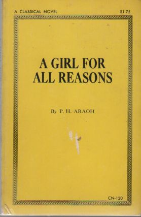 A GIRL FOR ALL REASONS. P. H. ARAOH