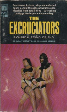 THE EXCRUCIATORS. Richard H. REYNOLDS, Ph. D