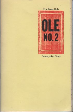 OLE: A Magazine for All Those Unacknowledged Legislators of the World, Especially Those Who Are...