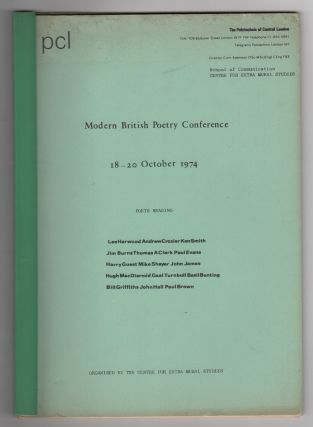 MODERN BRITISH POETRY CONFERENCE: 18-20 October 1974. Chris BROOKEMAN, Basil Bunting Paul Brown,...