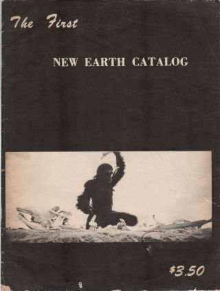 THE FIRST NEW EARTH CATALOG. Scott FRENCH, Publisher