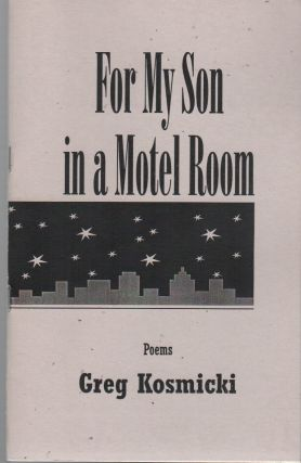 FOR MY SON IN A MOTEL ROOM (Main-Travelled Roads No. 16