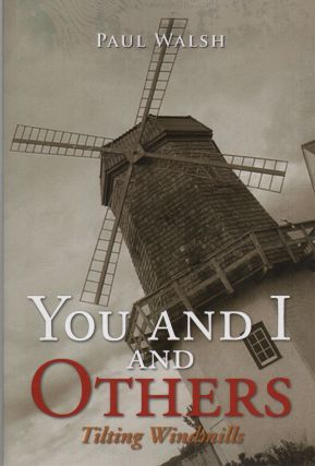 YOU AND I AND OTHERS: Tilting Windmills