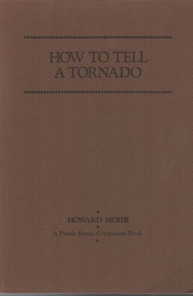 HOW TO TELL A TORNADO: A Prairie Home Companion Book