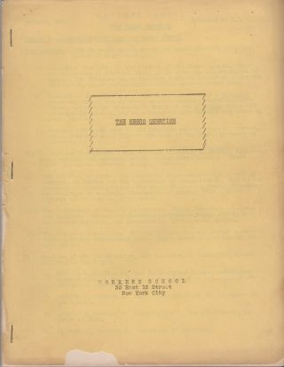 THE NEGRO QUESTION. [Syllabus from the Workers School of New York City]. African-Americana,...