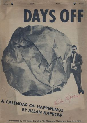 DAYS OFF: A Calendar of Happenings. Allan KAPROW