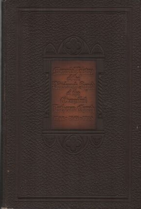 MEMORIAL HISTORY OF THE PITTSBURGH SYNOD OF THE EVANGELICAL LUTHERAN CHURCH:...