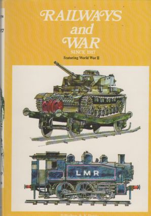 RAILWAYS AND WAR SINCE 1917. Denis BISHOP, W J. K. Davies