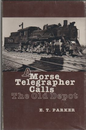 A MORSE TELEGRAPHER CALLS THE OLD DEPOT