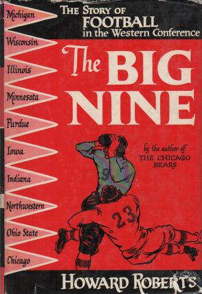 THE BIG NINE: The Story of Football the Western Conference. Howard ROBERTS