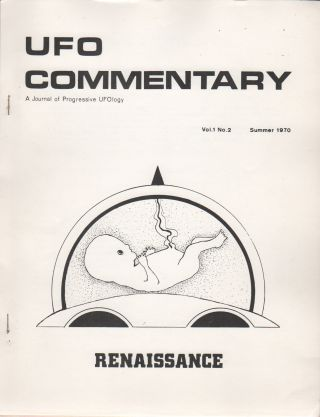 UFO COMMENTARY: A Journal of Progressive UFOlogy - Vol. 1 No. 1 [Through] Vol. 3 No. 3...