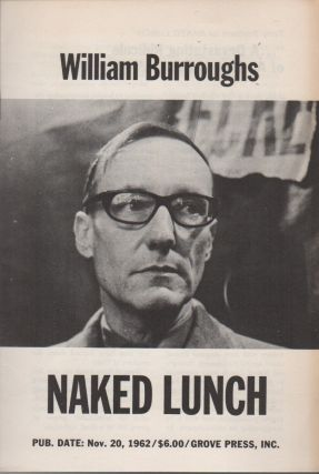 WILLIAM BURROUGHS / NAKED LUNCH / PUB. DATE: NOV. 20, 1962 [etc.] [Cover Title, Grove Press Promo...
