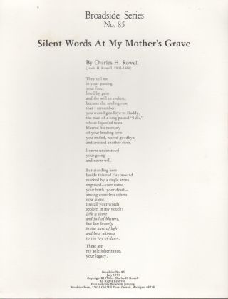 SILENT WORDS AT MY MOTHER'S GRAVE (Broadside Series No. 85). Charles H. ROWELL