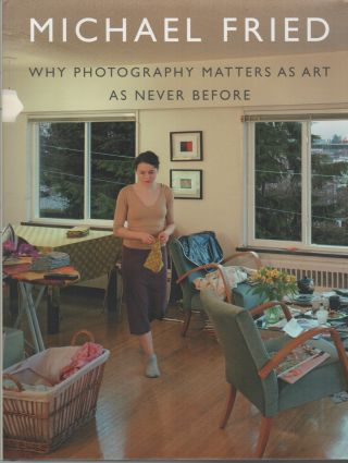 WHY PHOTOGRAPHY MATTERS AS ART AS NEVER BEFORE