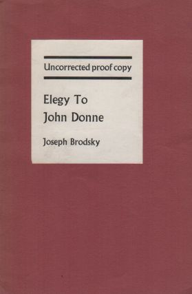 ELEGY TO JOHN DONNE AND OTHER POEMS. Joseph BRODSKY