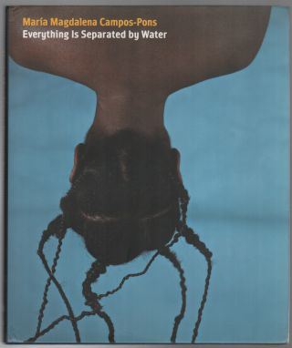 MARIA MAGDALENA CAMPOS-PONS: EVERYTHING IS SEPARATED BY WATER