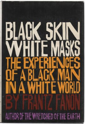 BLACK SKIN WHITE MASKS: The Experiences of a Black Man in a White World [Cover Title
