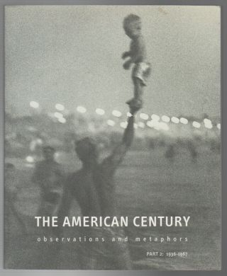 THE AMERICAN CENTURY: Observations and Metaphors Part 2: 1936-1967