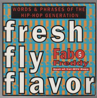 FRESH FLY FLAVOR: Words and Phrases of the Hip-Hop Generation