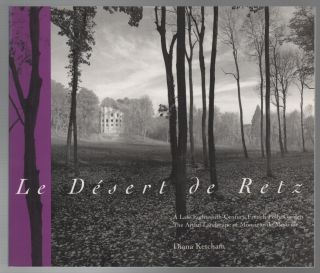 LE DESERT DE RETZ: A Late Eighteenth-Century French Folly Garden, The Artful Landscape of...