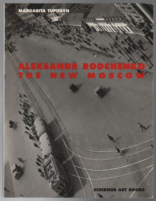 ALEKSANDR RODCHENKO - THE NEW MOSCOW