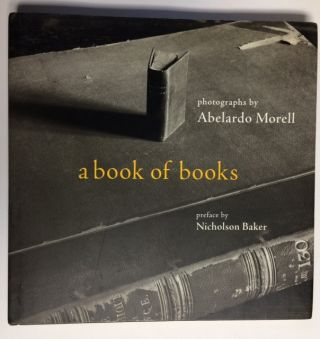 A BOOK OF BOOKS. Abelardo MORELL