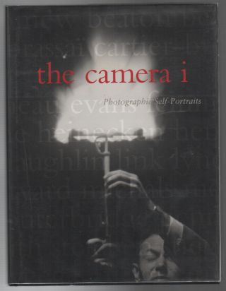 THE CAMERA I: Photographic Self-Portraits from the Audrey and Sydney Irmas Collection