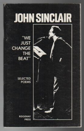 """WE JUST CHANGE THE BEAT"": Selected Poems"